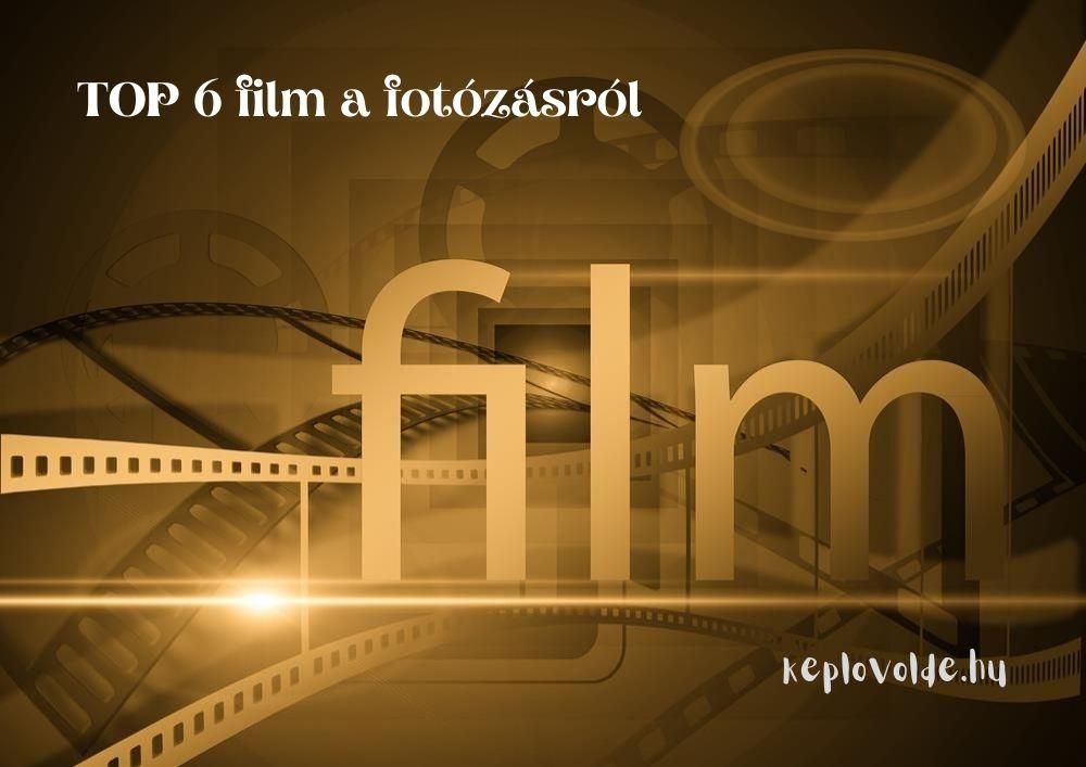 TOP 6 film a fotózásról